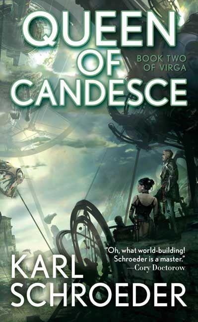 Queen of Candesce Virga Volume 2 Karl Schroeder