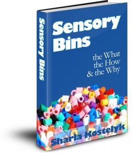 The Ultimate Guide to Sensory Bins ~ Sensory Bins: the What, the How & the Why by Sharla Kostelyk