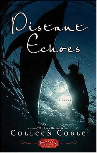 Distant Echoes by Colleen Coble (Aloha Reef, book 1) #ChristianFiction