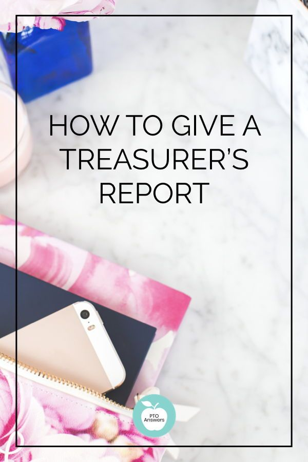 How To Give A Pto Treasurer Report Pto Meeting Money