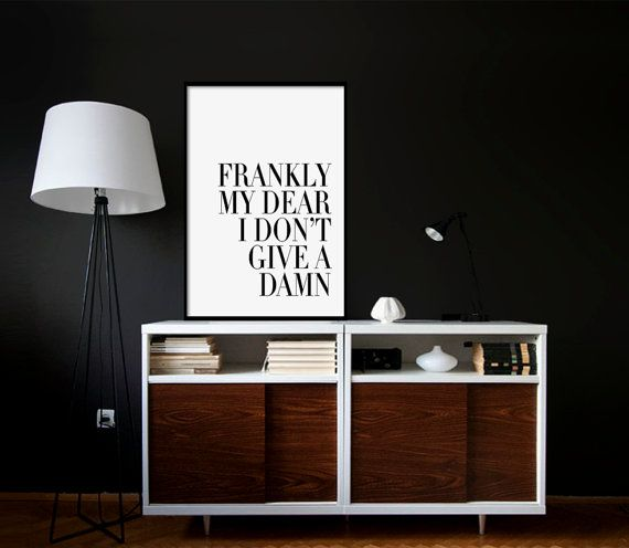 Frankly My Dear I Don't Give A Damn Poster PRINTABLE by Dantell