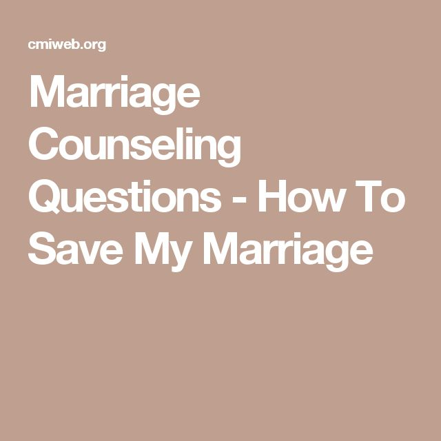Marriage Counseling Questions - How To Save My Marriage