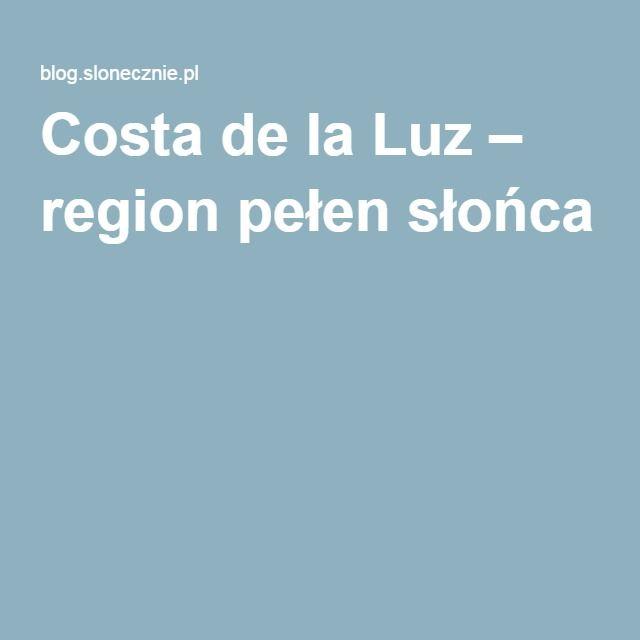 Costa de la Luz – region pełen słońca