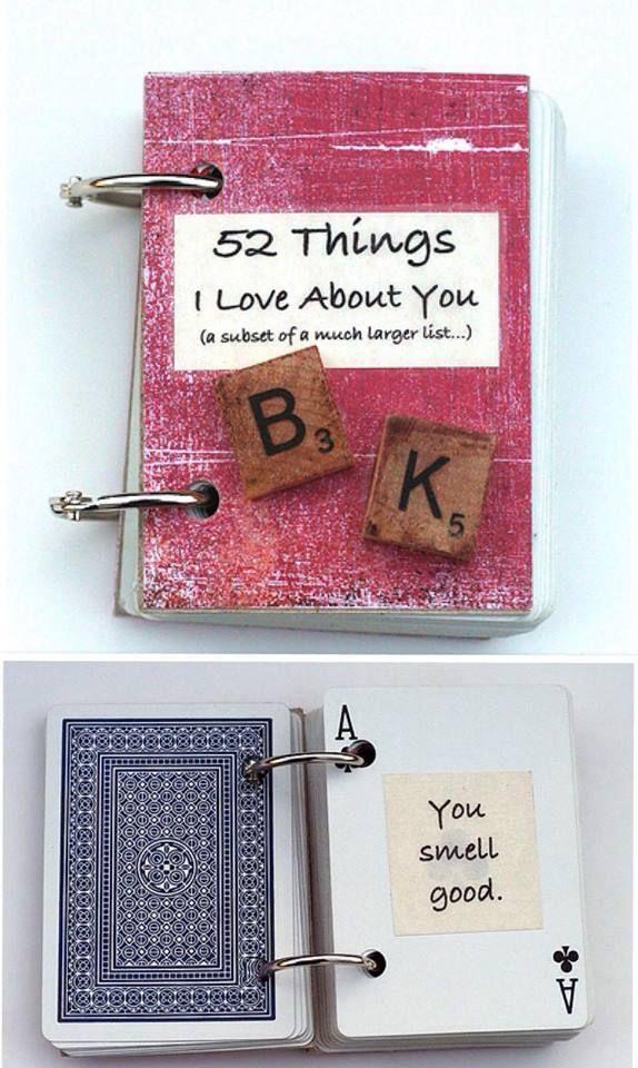 Last-Minute Valentinstagsgeschenk Kleines Büchlein mit all den wunderbaren Dingen, die ihr an eurem Partner liebt Ihr braucht die Ringe eines Ordners (oder ähnliches), ein Kartenspiel, eure Anfangsbuchstaben eines Scrabbelspiels und ganz viele Dinge, die ihr an eurem Schatz liebt! Ein kleines Büchlein, das jederzeit mitgenommen werden kann, damit man sich immer an die schönen Dinge erinnern kann (gefunden auf craftster.org)