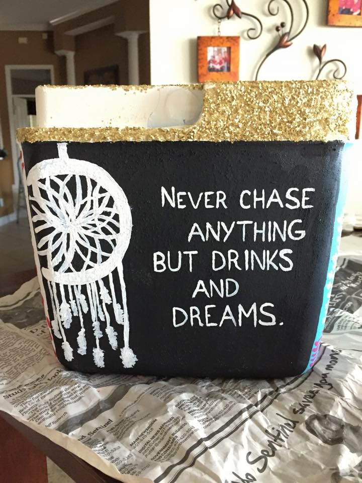 dream catcher, never chase anything but drinks and dreams ~cooler connection on facebook