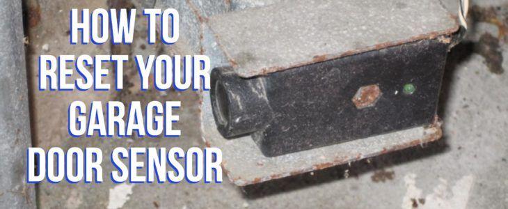 How To Reset Your Garage Door Sensor Sears Garage Doors Garage Door Sensor Garage Doors Doors