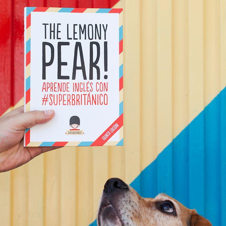 ¡Qué alegría, qué alboroto, otro perrito piloto a lo #Superbritánico! The Lemony Pear llega a su quinta edición y lo celebramos con envío gratuito en www.superbritanico.com por cada pedido que contenga un ejemplar de este libro. Promoción válida hasta fin de existencias.