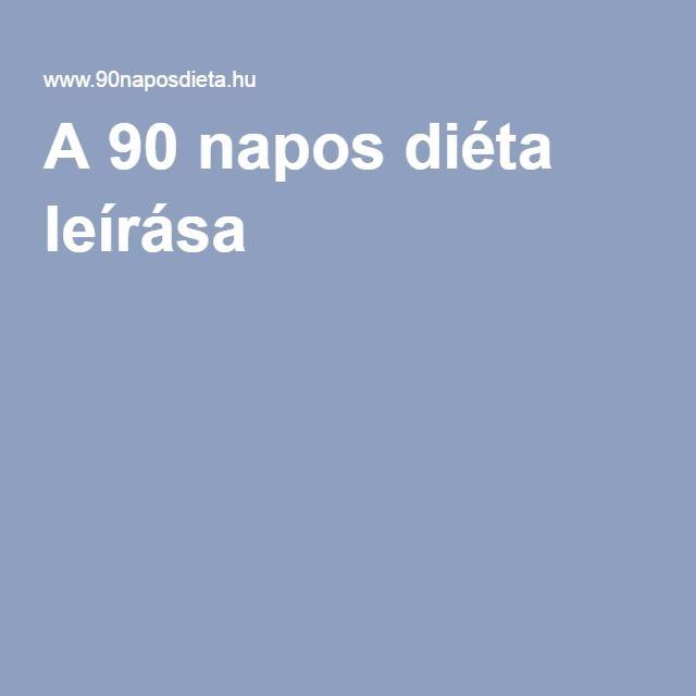 A 90 napos diéta leírása