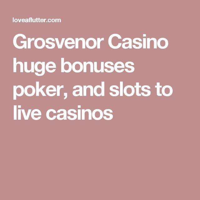 Grosvenor Casino huge bonuses poker, and slots to live casinos