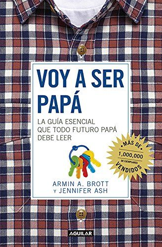 Voy a ser papá / The Expectant Father: Facts Tips and Advice for Dads-to-Be (Spanish Edition)
