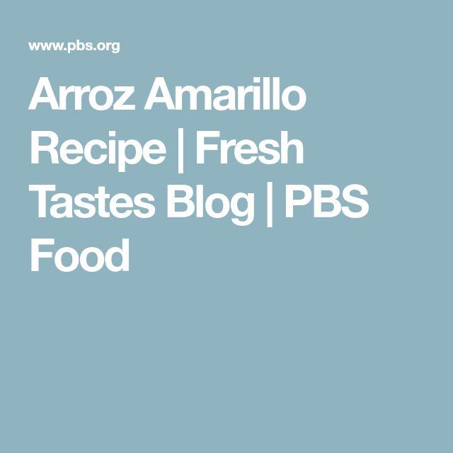 Arroz Amarillo Recipe | Fresh Tastes Blog | PBS Food