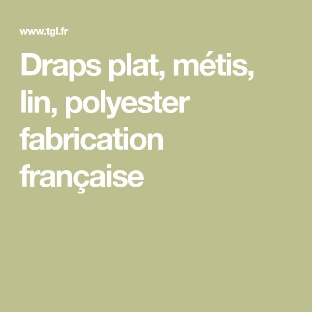 Draps plat, métis, lin, polyester fabrication française