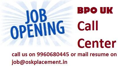job vacancy for freshers in BPO- UK based call center nagpur skills: strong English communication. Any Graduate with Good listening and coomond on communication interested candidates mail resume on job@oskplacement.in or call on 8600146011, 9960680445