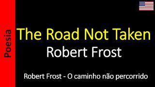 Poetry (EN) - Poesia (PT) - Poesía (ES) - Poésie (FR): The Road Not Taken - Robert Frost