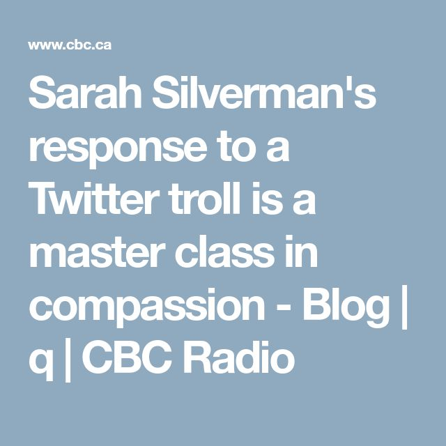 Sarah Silverman's response to a Twitter troll is a master class in compassion - Blog | q | CBC Radio