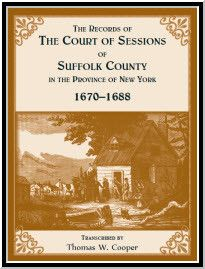 The Records of the Court of Sessions of Suffolk County in the Province of New York, 1670-1688