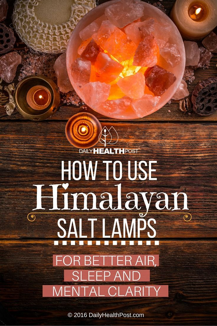 How To Use Himalayan Salt Lamps For Better Air, Sleep And Mental Clarity via /dailyhealthpost/