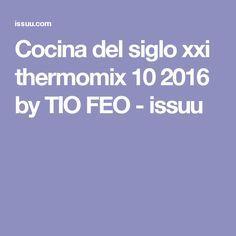 Cocina del siglo xxi thermomix 10 2016 by TIO FEO - issuu