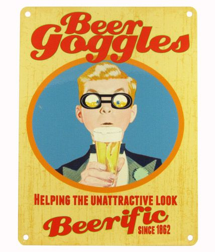Beer goggles funny sign