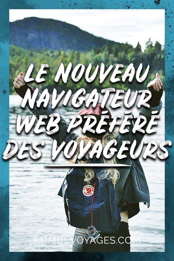 Le Meilleur Navigateur Web Pour Les Voyageurs Navigateur Activite Touristique Recit De Voyage