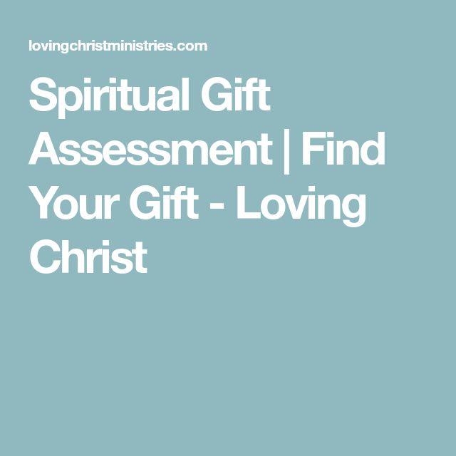 Spiritual Gift Assessment   Find Your Gift - Loving Christ