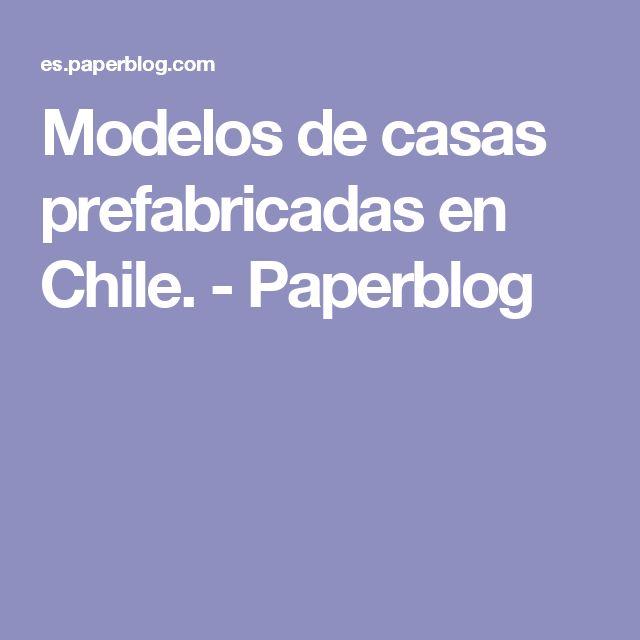 Modelos de casas prefabricadas en Chile. - Paperblog