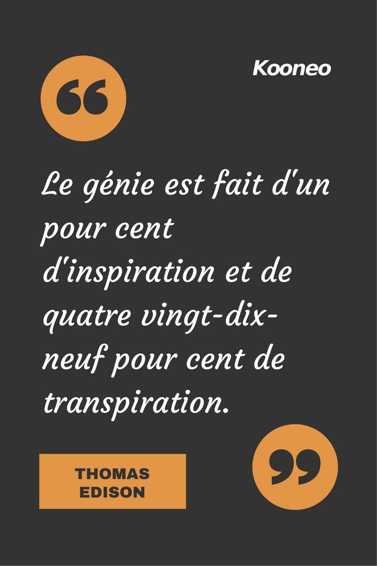 [CITATIONS] Le génie est fait d'un pour cent d'inspiration et de quatre vingt-dix-neuf pour cent de transpiration. THOMAS EDISON #Ecommerce #Kooneo #Thomasedison #Genie #Inspiration : www.kooneo.com