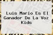 http://tecnoautos.com/wp-content/uploads/imagenes/tendencias/thumbs/luis-mario-es-el-ganador-de-la-voz-kids.jpg La Voz Kids. Luis Mario es el ganador de La Voz Kids, Enlaces, Imágenes, Videos y Tweets - http://tecnoautos.com/actualidad/la-voz-kids-luis-mario-es-el-ganador-de-la-voz-kids/