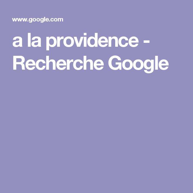 a la providence - Recherche Google