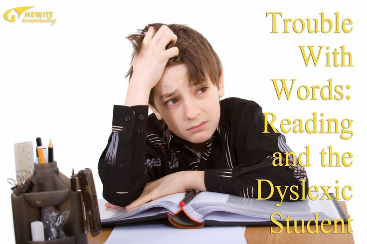 Trouble with Words: Reading and the Dyslexic Student