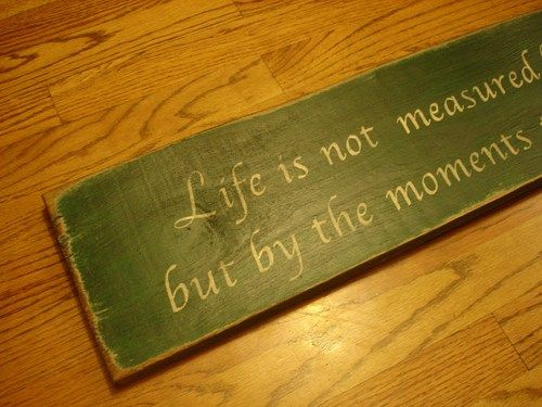Life is not measured by breaths take inspirational rustic board sign | MyRusticBoardSigns - Woodworking on ArtFire