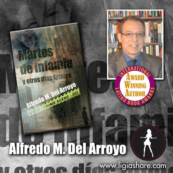 """Este día en Washington D.C se celebra el día nacional del libro, ocasión que aprovecho para hacer llegar mis felicitaciones al escritor peruano Alfredo Del Arroyo Soriano por su contribución y enriquecer aún más nuestra cultura, quien ha sido galardonado con el premio literario """"Latino Book Awards"""" por su obra Martes de Infamia y otros días fatales.  Conoce un poco más de él y su nuevo aclamado libro en el siguiente artículo...dale click al enlace…"""
