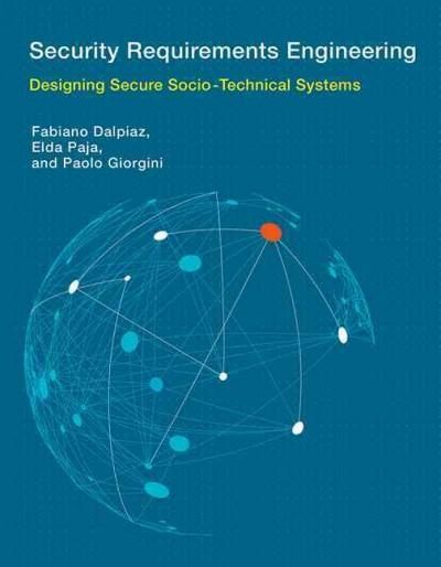 Security Requirements Engineering: Designing Secure Socio-Technical Systems