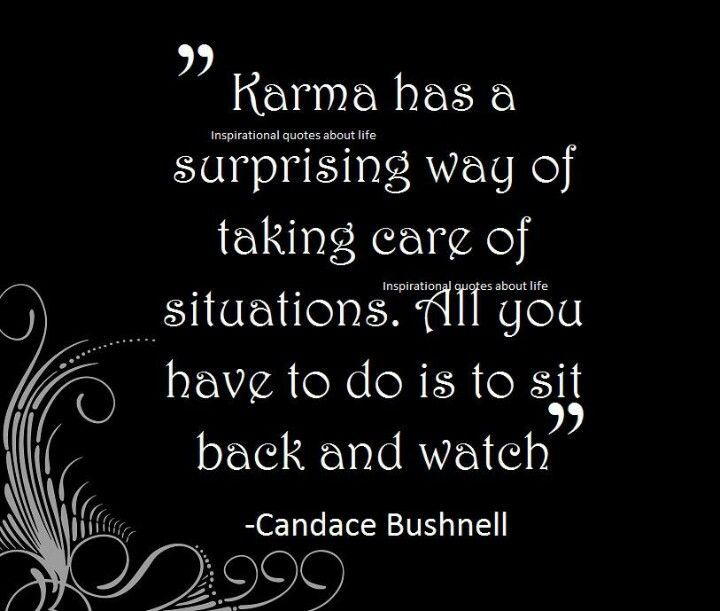 Karma Sayings And Quotes: 39 Best Images About KARMA..... On Pinterest