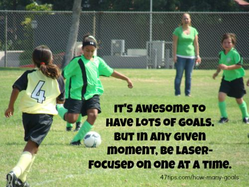 Prosperity tip: How many goals at a time?   47 Positive Thinking Tips
