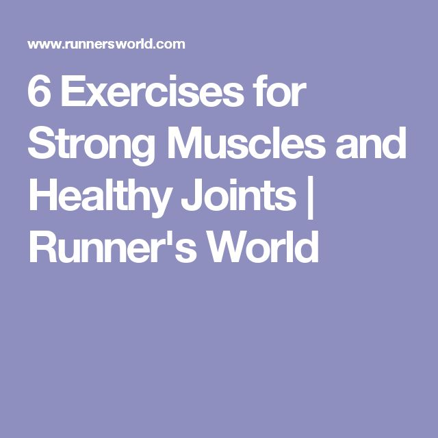 6 Exercises for Strong Muscles and Healthy Joints | Runner's World
