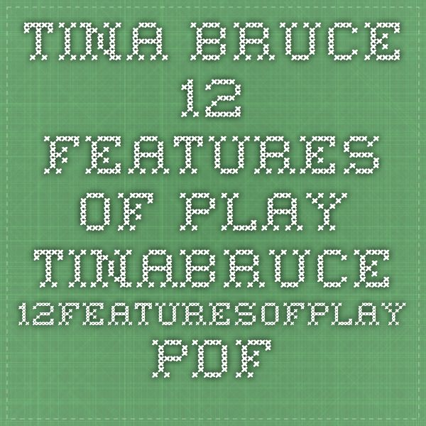 tina bruce play theory Tina bruce - 12 features of play master debates children symbolically represent as they play, making and adapting play props children make up rules as they play in.