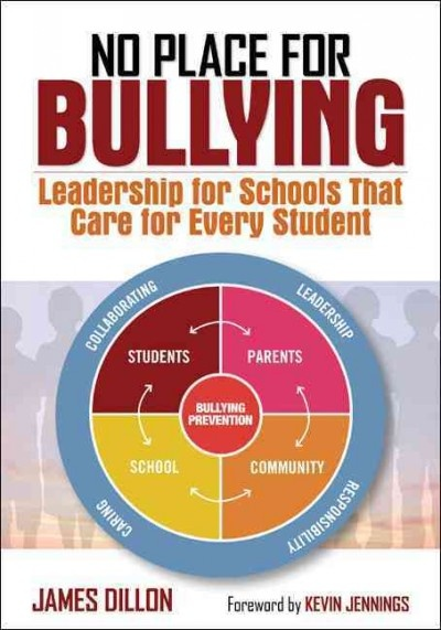 No Place for Bullying: Leadership for Schools that Care for Every Student by James Dillon (New: April 2013)