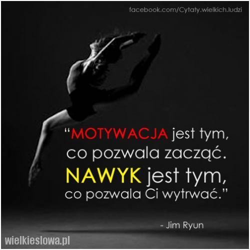 #cytaty #sentencje #aforyzmy  Motywacja jest tym, co pozwala zacząć. Nawyk jest tym, co pozwala Ci wytrwać. Jim Ryun  http://www.wielkieslowa.pl/2751/motywacja_jest_tym_co_pozwala_zaczac.html
