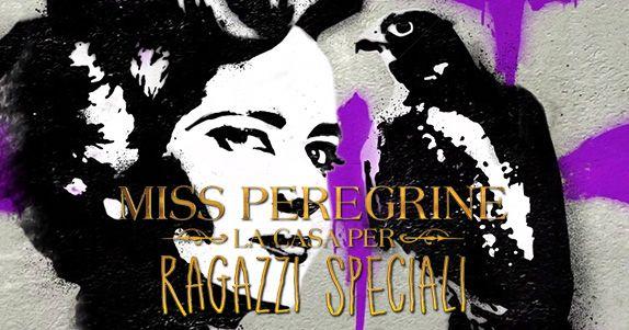 MISS PEREGRINE - LA CASA PER RAGAZZI SPECIALI un mucchio di nuovi motion poster dedicatiai personaggi del film