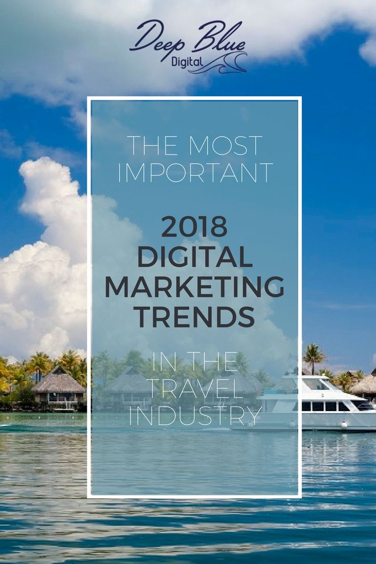 2018 is here and almost everyone in the marketing world is giving a rundown on their predicted digital marketing trends they expect to be big in the new year, but very few apply these trends to make sense to those of us in the travel industry.