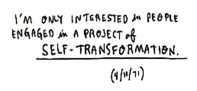 """I'm only interested in people engaged in a project of self-transformation."" From Susan Sontag's diary, 1971. #quotes #Sontag"
