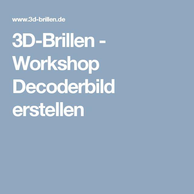 3D-Brillen - Workshop Decoderbild erstellen