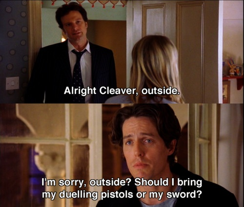 The fight between Cleaver (Hugh Grant) and Darcy (Colin Firth) is amazingly funny -- Bridget Jones's Diary