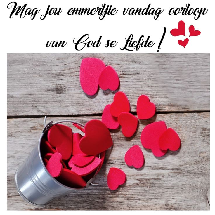 Mag jou emmertjie vandag oorloop van God se Liefde!