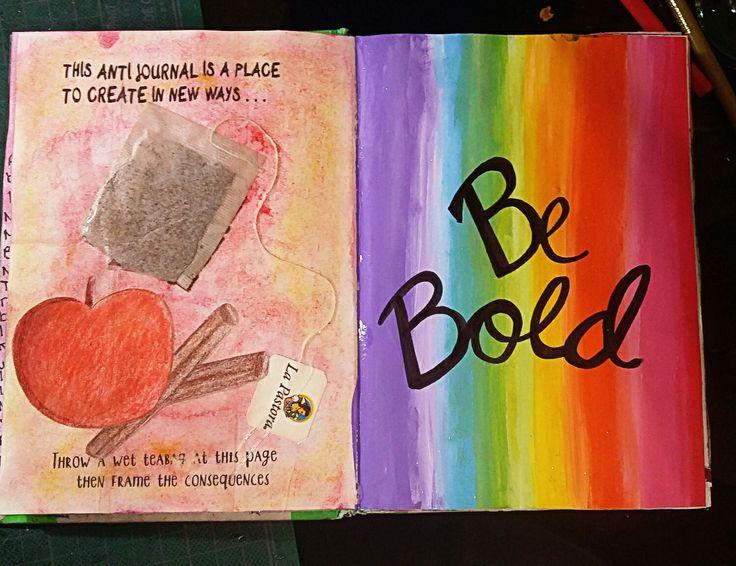 "Anti Journal ""Allow yourself to be bold"" / David Sinden ; Nikalas Catlow #AntiJournal #ArtJournal"