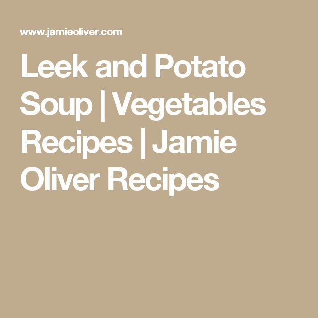 Leek and Potato Soup | Vegetables Recipes | Jamie Oliver Recipes