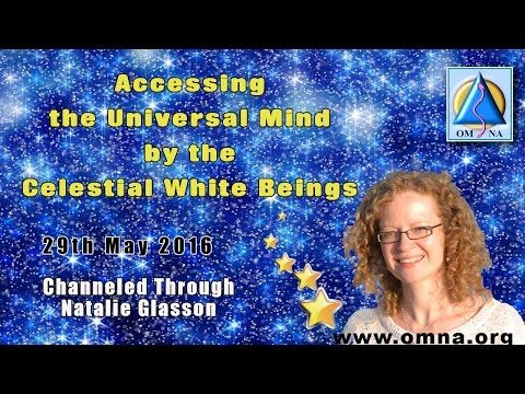 Channeling Accessing the Universal Mind by the Celestial White Beings - YouTube