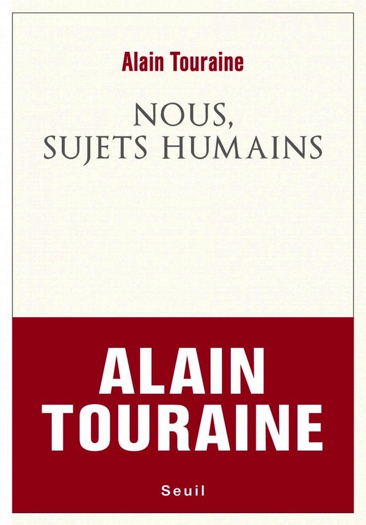 Nous, sujets humains / Alain Touraine. Éditions du Seuil (4).