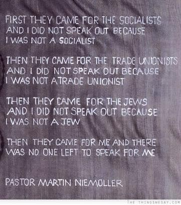 First they came for the socialists and I did not speak out because I was not a Socialist ...  Listen and take note! For every generation a slightly different version. Pay Attention to how the EU salami slices British Legal principles, how our hard won civil liberties are disappearing under ECJ control. Habeas Corpus - or your right to a fair trail - gone whoosh! in a cloud of European Arrest Warrants. Sovereignty matters! Pay Attention! Make it your business to research it and understand.